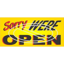 Sorry Were Open